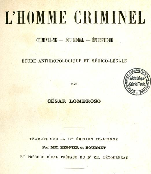 L'Homme criminel, LOMBROSO, 1887